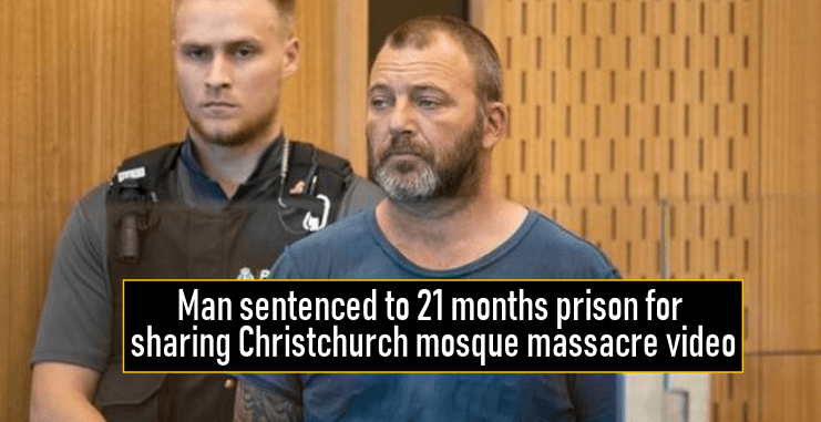 Man sentenced to 21 months prison for sharing Christchurch mosque massacre video