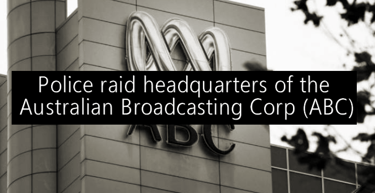 Police raid headquarters of the Australian Broadcasting Corp (ABC)