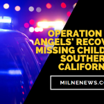 Operation 'Los Angels' Recovers 33 Missing Children In Southern California