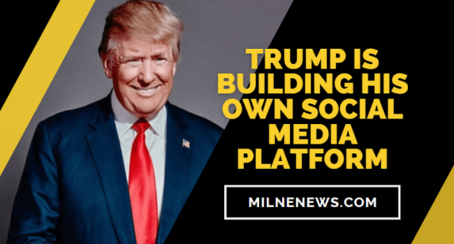 Trump Is Building His Own Social Media Platform