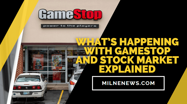 What's Happening With GameStop and Stock Market Explained