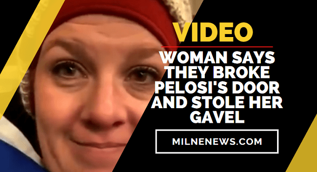 Woman Says They Broke Pelosi's Door and Stole Her Gavel