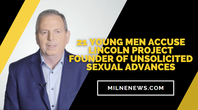21 Young Men Accuse Lincoln Project Founder of Unsolicited Sexual Advances