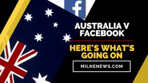Australia v Facebook: Here's What's Going On
