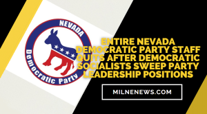 Entire Nevada Democratic Party Staff Quits After Democratic Socialists Sweep Party Leadership Positions