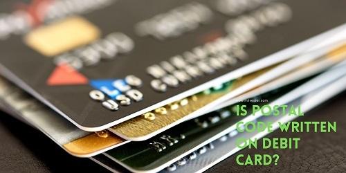 Is Postal Code Written on Debit Card?