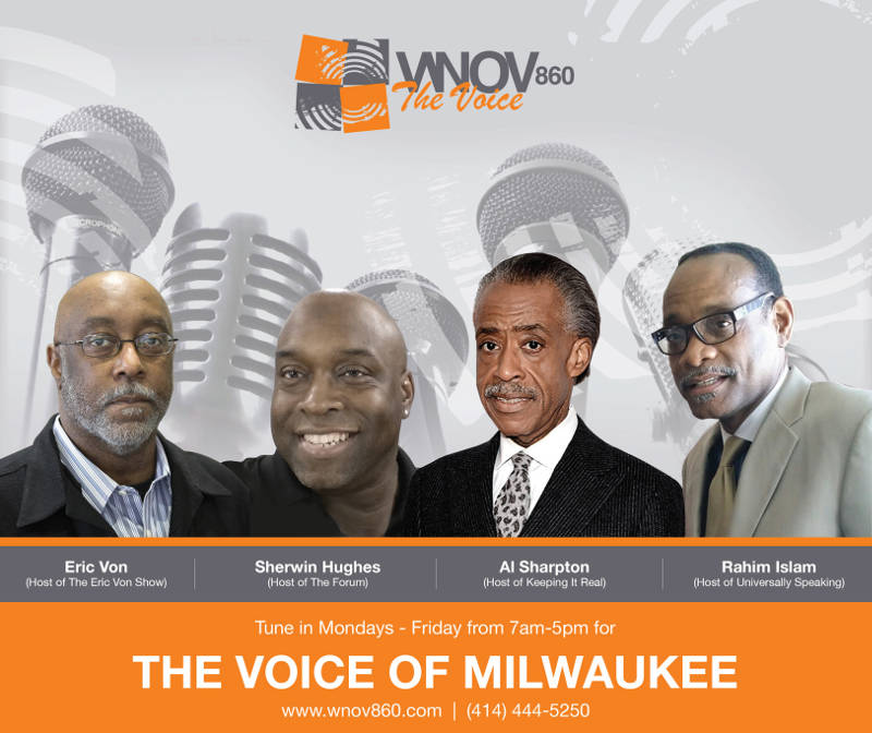 wnov-860-the-voice-of-milwaukee-eric-von-sherwin-hughes-al-sharpton-rahim-islam