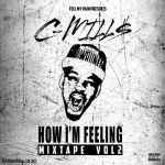 """C-Mill$ Keeps it Real with """"How I'm Feeling Vol. 2"""""""