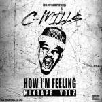 "C-Mill$ Keeps it Real with ""How I'm Feeling Vol. 2"""