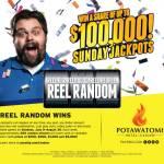 Reel Random Wins – Win A Share Of Up To $100,000 Sunday Jackpots at Potawatomi Hotel & Casino