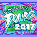 The 25 Most Anticipated Tours of 2017