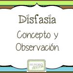 Disfasia. Concepto y observación.