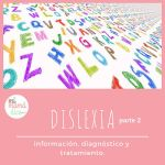 Dislexia, información, diagnóstico y tratamiento