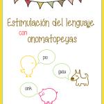 Lenguaje: Estimulación del lenguaje con onomatopeyas