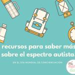 Recursos para saber más sobre el espectro autista