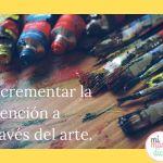 Incrementar la atención a través del arte