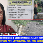 Foto: Mantan Pj. Kepala Desa Hiliweto, Masnin Halawa, A.Ma.Pd. Dan Cuplikan Pembangunan dari ADD/DD