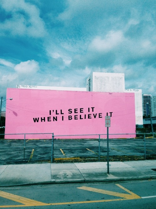 I see it when I believe it