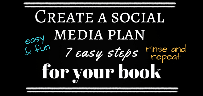 EASY AND FUN SOCIAL MEDIA PLAN from THE HOLY GRAIL OF BOOK LAUNCHING
