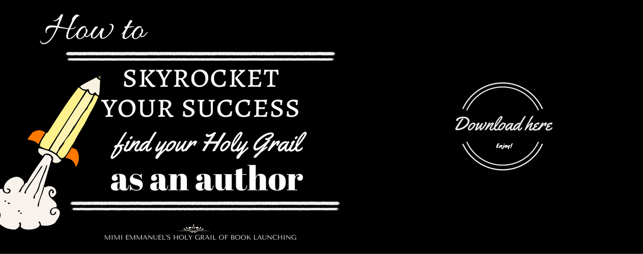How to skyrocket your success as an author and find your Holy Grail