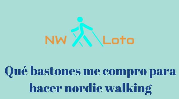 Que bastones compro para hacer nordic walking min - ¿Qué bastones me compro para hacer Nordic Walking?