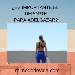 ES IMPORTANTE EL DEPORTE PARA ADELGAZAR  min - Ejercicio
