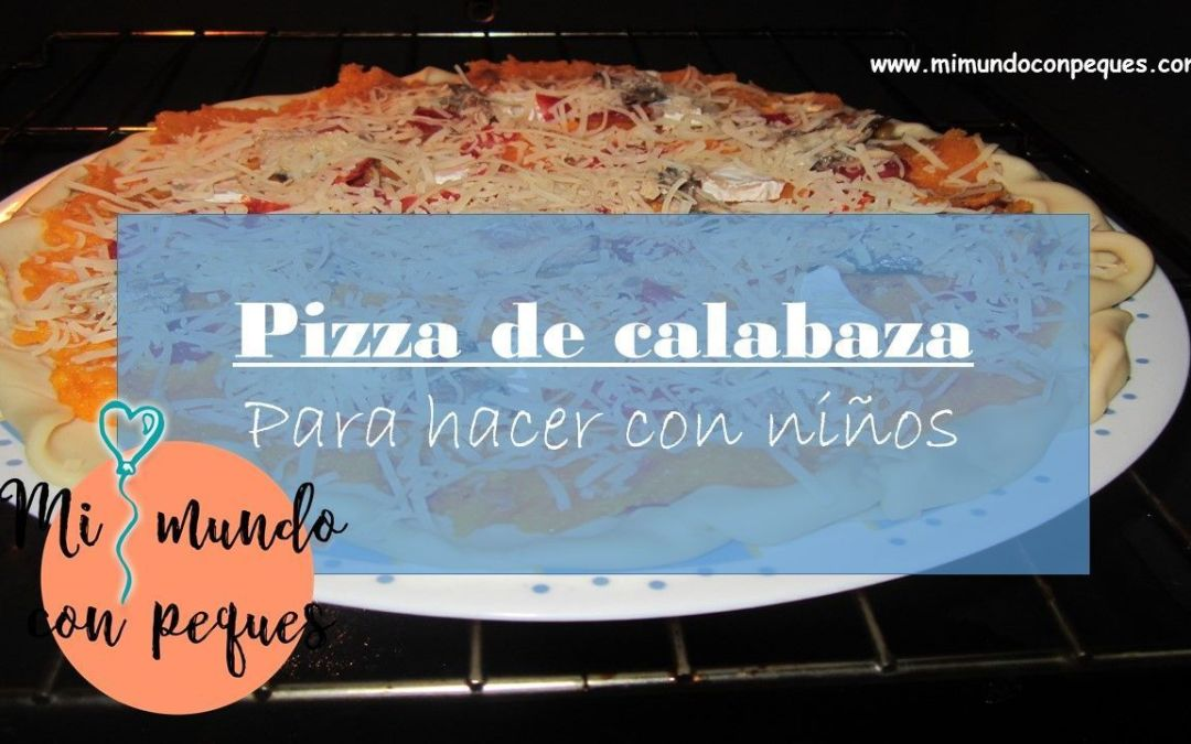 Cómo hacer una pizza de calabaza con niños