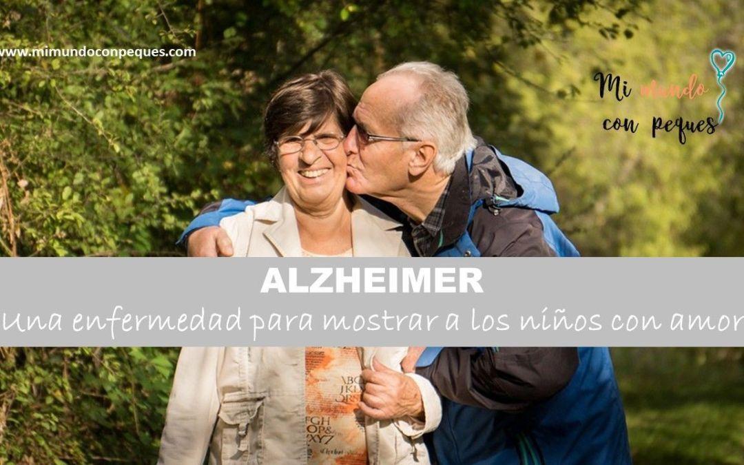 Alzheimer, una enfermedad para mostrar a los peques con amor
