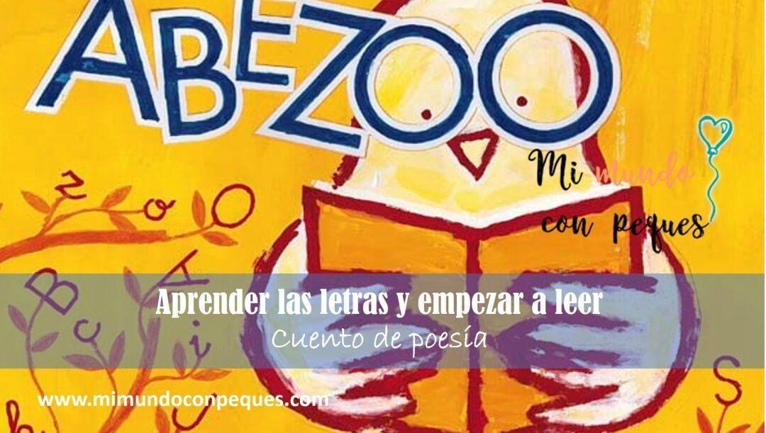 ABEZOO: un cuento de poesía para aprender las letras y empezar a leer