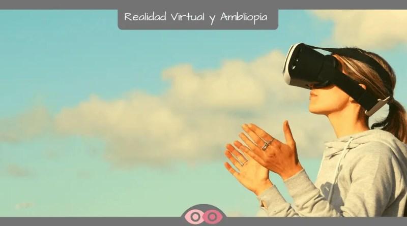 Aplicación De La Realidad Virtual Como Tratamiento Binocular Para Tratar La Ambliopía