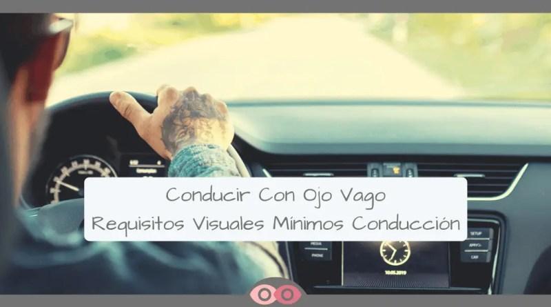 conducir con ojo vago_requisitos visuales mínimos para conducir - mimundovisual