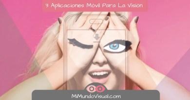 3 Aplicaciones Móvil Para La Visión - mimundovisual.com