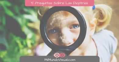 5 Preguntas Sobre Las Dioptrías - mimundovisual.com