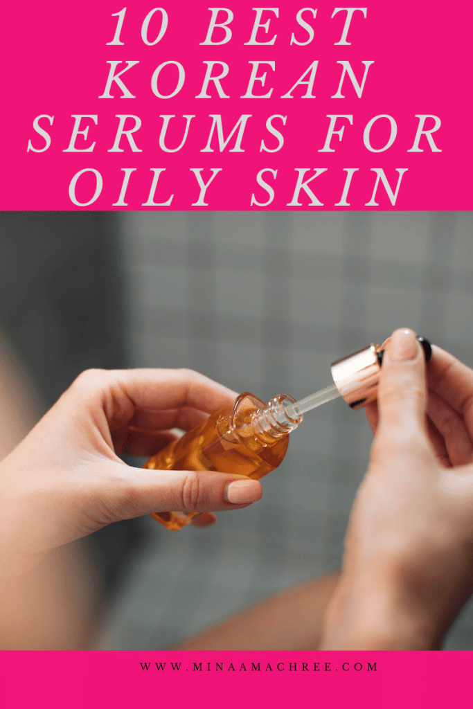 10 Best Korean Serums For Oily Skin