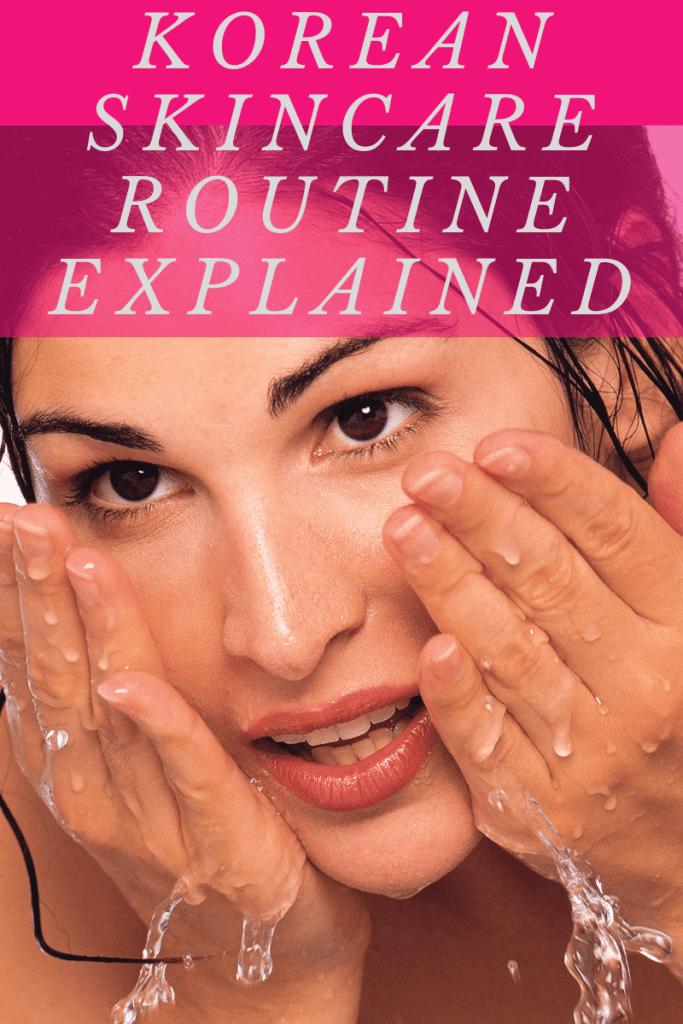 Korean Skincare Routine Explained