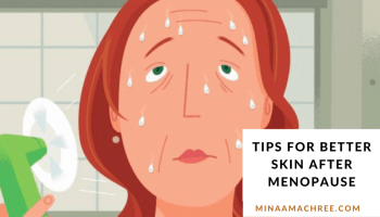 Tips for Better Skin After Menopause