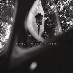 "Hiroshi Minami ""Elegy"""
