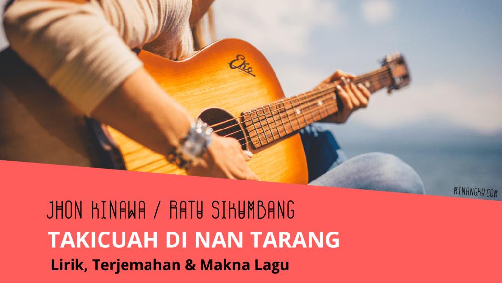 Lirik lagu takicuah di nan Tarang