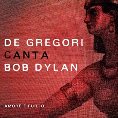De Gregori canta Bob Dylan-Amore e Furto.jpg