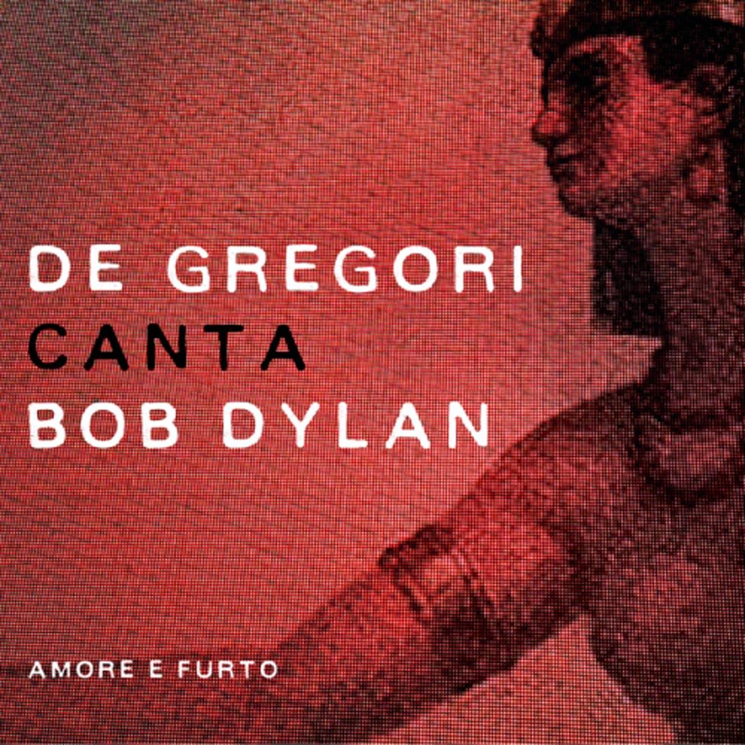 De Gregori canta Bob Dylan-Amore e Furto
