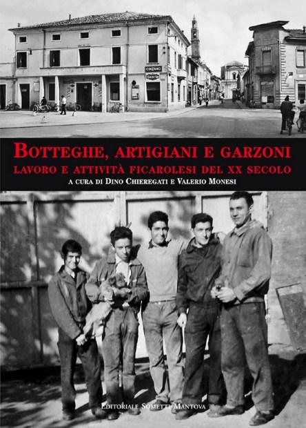 Botteghe, artigiani e garzoni. Lavoro e attività ficarolesi del XX secolo.jpg