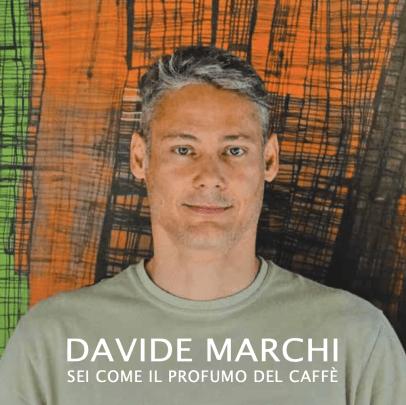 SEI COME IL PROFUMO DEL CAFFE'- Davide Marchi
