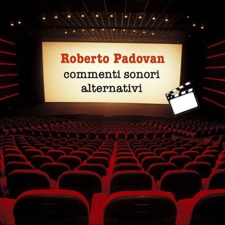 COMMENTI SONORI ALTERNATIVI. Il Viaggio Esistenziale di ROBERTO PADOVAN in  sette brani strumentali | Mincio&Dintorni