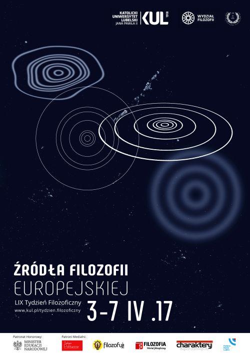 LIX Tydzień Filozoficzny – Źródła filozofii europejskiej. www.kul.pl/tydzien.filozoficzny