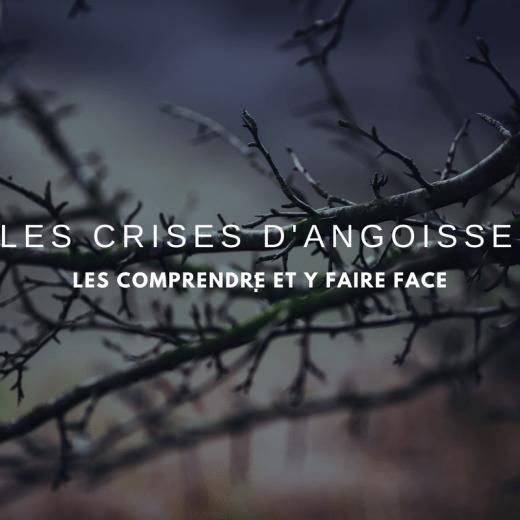 Crises d'angoisse : les comprendre et y faire face