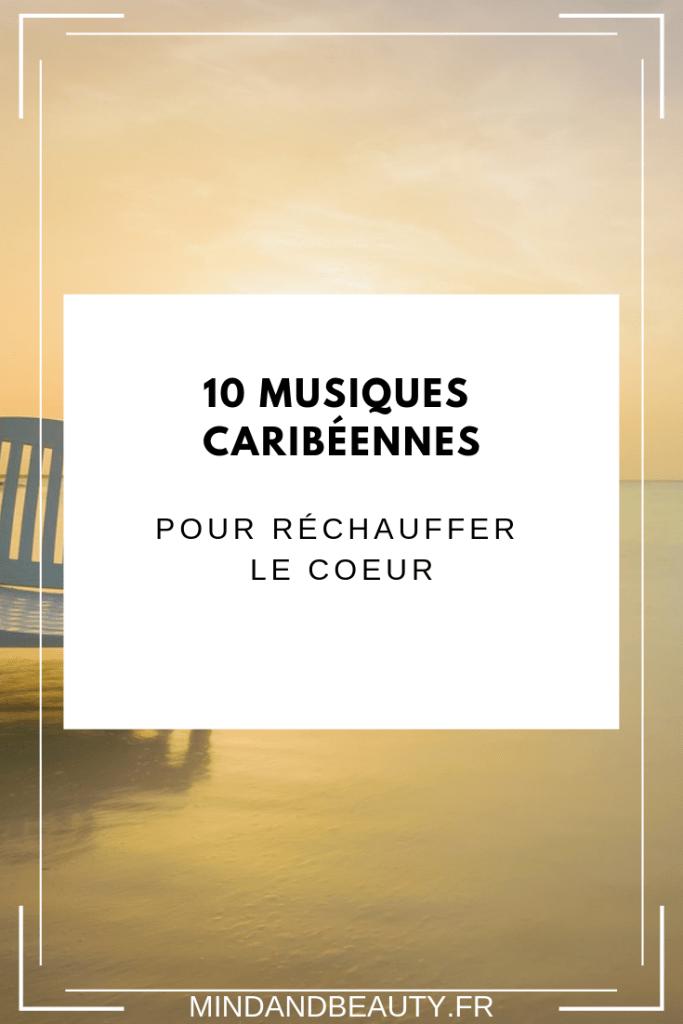 Mindandbeauty - 10 musiques caribéennes pour réchauffer le cœur