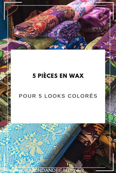 Mindandbeauty - Lookbook : 5 pièces en wax pour 5 looks colorés