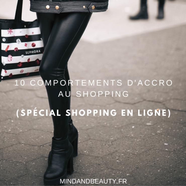 Mind & Beauty - 10 comportements d'accro au shopping (spécial shopping en ligne)