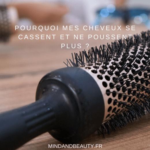 Mind and Beauty - Pourquoi mes cheveux se cassent et ne poussent plus ?