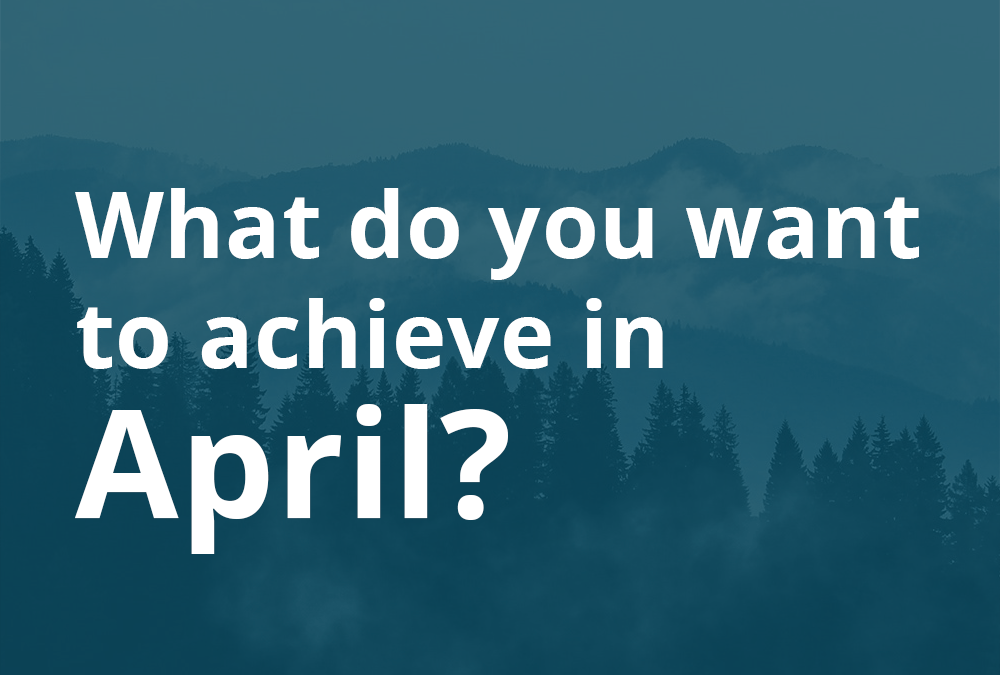 Don't let April make you a fool – get goal setting!